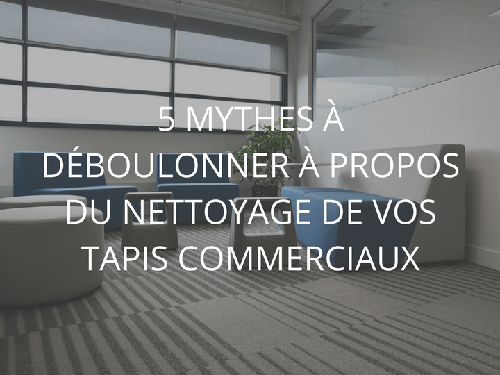 5 mythes tapis | CPL Solutions
